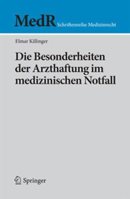 Killinger, Elmar - Die Besonderheiten der Arzthaftung im medizinischen Notfall, ebook