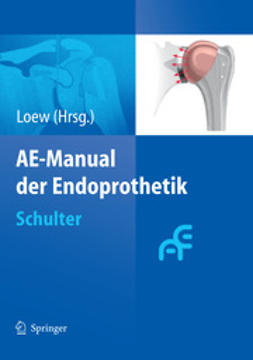 Loew, Markus - AE-Manual der Endoprothetik, ebook