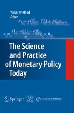 Wieland, Volker - The Science and Practice of Monetary Policy Today, ebook