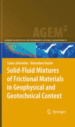 Schneider, Lukas - Solid-Fluid Mixtures of Frictional Materials in Geophysical and Geotechnical Context, ebook