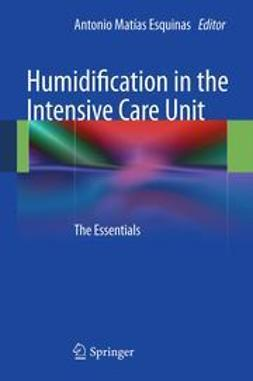 Esquinas, Antonio Matías - Humidification in the Intensive Care Unit, ebook