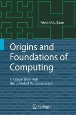 Bauer, Friedrich L. - Origins and Foundations of Computing, ebook