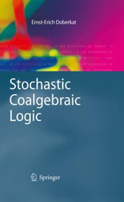 Doberkat, Ernst-Erich - Stochastic Coalgebraic Logic, ebook