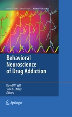 Self, David W. - Behavioral Neuroscience of Drug Addiction, ebook