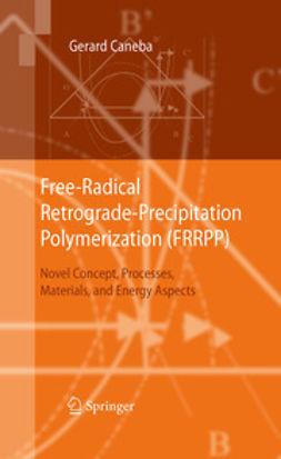 Caneba, Gerard - Free-Radical Retrograde-Precipitation Polymerization (FRRPP), ebook