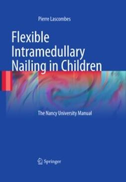 Lascombes, Pierre - Flexible Intramedullary Nailing in Children, ebook