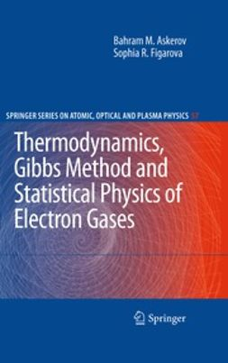 Askerov, Bahram M. - Thermodynamics, Gibbs Method and Statistical Physics of Electron Gases, ebook