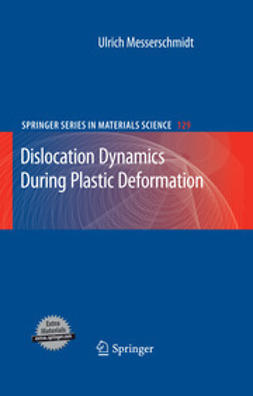 Messerschmidt, Ulrich - Dislocation Dynamics During Plastic Deformation, ebook