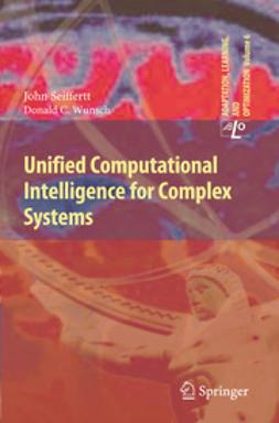 Seiffertt, John - Unified Computational Intelligence for Complex Systems, ebook