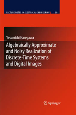Hasegawa, Yasumichi - Algebraically Approximate and Noisy Realization of Discrete-Time Systems and Digital Images, ebook