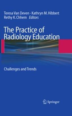 Deven, Teresa - The Practice of Radiology Education, ebook