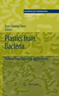 Chen, George Guo-Qiang - Plastics from Bacteria, e-bok