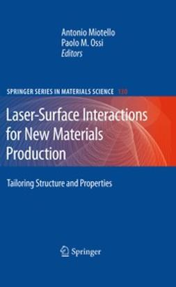 Miotello, Antonio - Laser-Surface Interactions for New Materials Production, ebook
