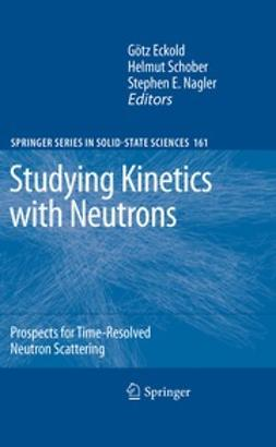 Eckold, Götz - Studying Kinetics with Neutrons, ebook