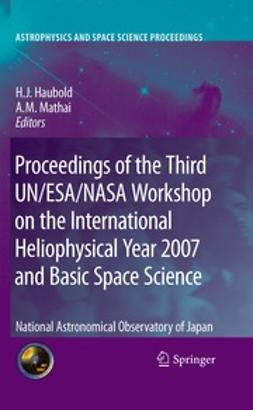Haubold, Hans J. - Proceedings of the Third UN/ESA/NASA Workshop on the International Heliophysical Year 2007 and Basic Space Science, ebook