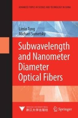 Tong, Limin - Subwavelength and Nanometer Diameter Optical Fibers, ebook