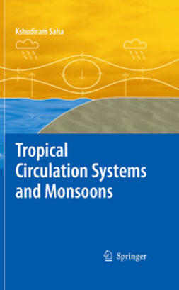 Saha, Kshudiram - Tropical Circulation Systems and Monsoons, e-bok
