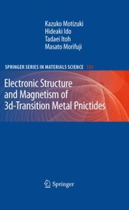 Motizuki, Kazuko - Electronic Structure and Magnetism of 3d-Transition Metal Pnictides, ebook