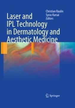 Raulin, Christian - Laser and IPL Technology in Dermatology and Aesthetic Medicine, e-kirja