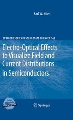 Böer, Karl W. - Electro-Optical Effects to Visualize Field and Current Distributions in Semiconductors, ebook