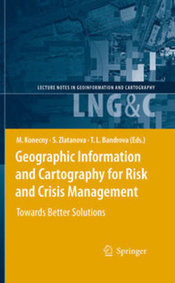 Konecny, Milan - Geographic Information and Cartography for Risk and Crisis Management, e-bok