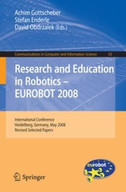 Enderle, Stefan - Research and Education in Robotics — EUROBOT 2008, ebook
