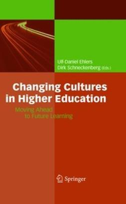 Ehlers, Ulf-Daniel - Changing Cultures in Higher Education, e-kirja