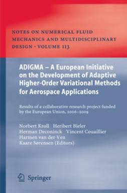 Kroll, Norbert - ADIGMA - A European Initiative on the Development of Adaptive Higher-Order Variational Methods for Aerospace Applications, ebook
