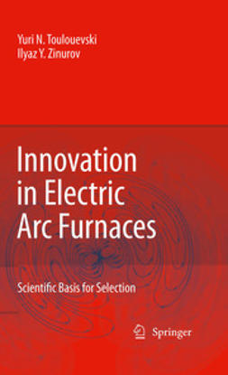 Toulouevski, Yuri N. - Innovation in Electric Arc Furnaces, ebook