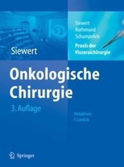 Siewert, J. R. - Praxis der Viszeralchirurgie Onkologische Chirurgie, ebook