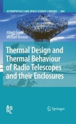 Greve, Albert - Thermal Design and Thermal Behaviour of Radio Telescopes and their Enclosures, ebook