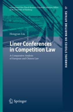 Liu, Hongyan - Liner Conferences in Competition Law, ebook
