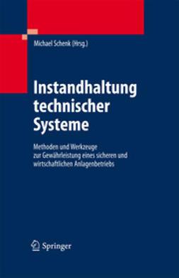 Schenk, Michael - Instandhaltung technischer Systeme, ebook