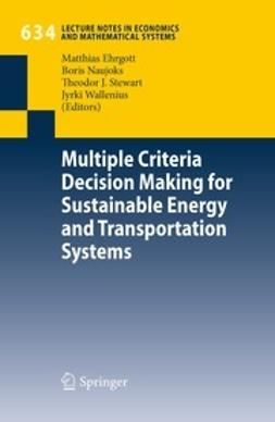 Ehrgott, Matthias - Multiple Criteria Decision Making for Sustainable Energy and Transportation Systems, ebook