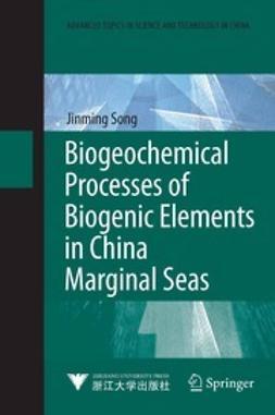 Song, Jinming - Biogeochemical Processes of Biogenic Elements in China Marginal Seas, e-bok