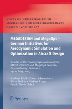 Kroll, Norbert - MEGADESIGN and MegaOpt - German Initiatives for Aerodynamic Simulation and Optimization in Aircraft Design, ebook