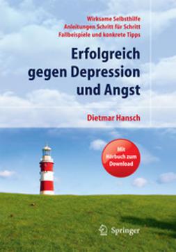 Hansch, Dietmar - Erfolgreich gegen Depression und Angst, ebook