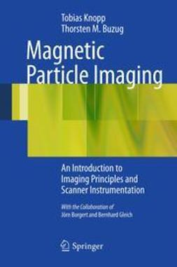 Knopp, Tobias - Magnetic Particle Imaging, ebook