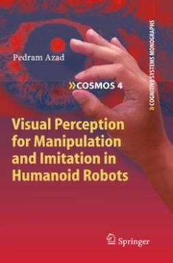 Azad, Pedram - Visual Perception for Manipulation and Imitation in Humanoid Robots, ebook