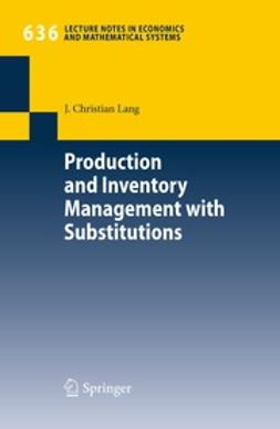 Lang, J. Christian - Production and Inventory Management with Substitutions, ebook