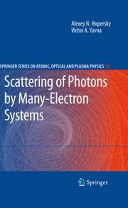 Hopersky, Alexey N. - Scattering of Photons by Many-Electron Systems, ebook