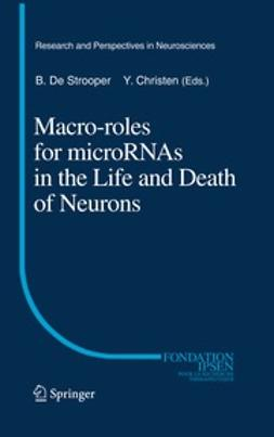 Strooper, Bart De - Macro Roles for MicroRNAs in the Life and Death of Neurons, ebook