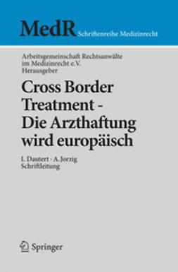 - Cross Border Treatment - Die Arzthaftung wird europäisch, ebook