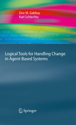 Gabbay, Dov M. - Logical Tools for Handling Change in Agent-Based Systems, e-bok