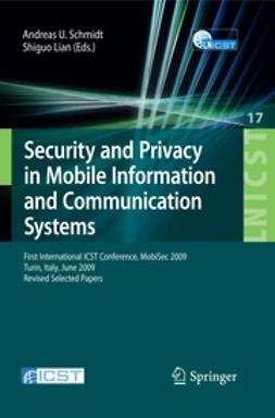 Schmidt, Andreas U. - Security and Privacy in Mobile Information and Communication Systems, ebook