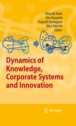 Itami, Hiroyuki - Dynamics of Knowledge, Corporate Systems and Innovation, ebook