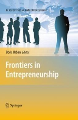 Urban, Boris - Frontiers in Entrepreneurship, ebook