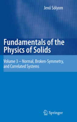 Sólyom, Jenő - Fundamentals of the Physics of Solids, ebook