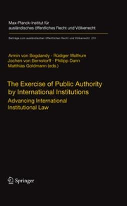Bogdandy, Armin - The Exercise of Public Authority by International Institutions, ebook