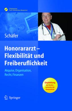 Schäfer, Nicolai - Honorararzt –Flexibilität und Freiberuflichkeit, ebook